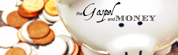 The Gospel and Money - Post Header
